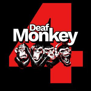 Deaf Monkey 4